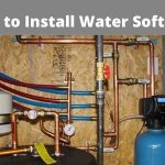 How to Install Water Softener? Water Softening System Installation Guide