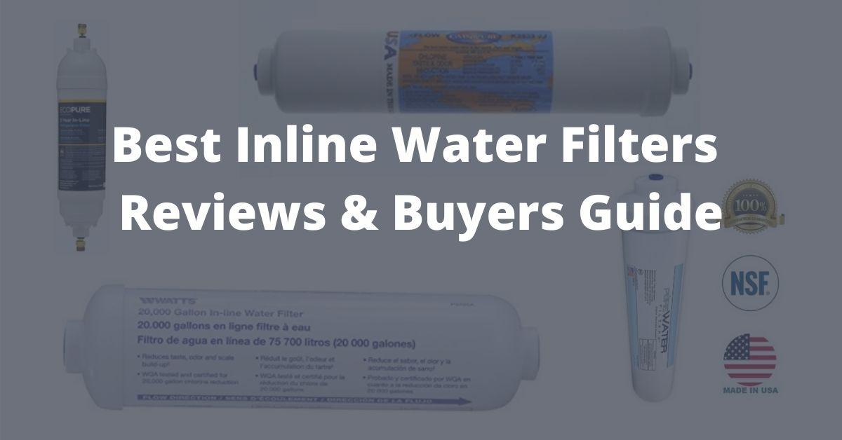 Best inline water filters